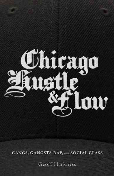 Chicago Hustle and Flow By Harkness, Geoff